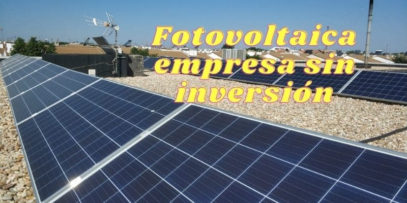 Fotovoltaica empresa sin inversión